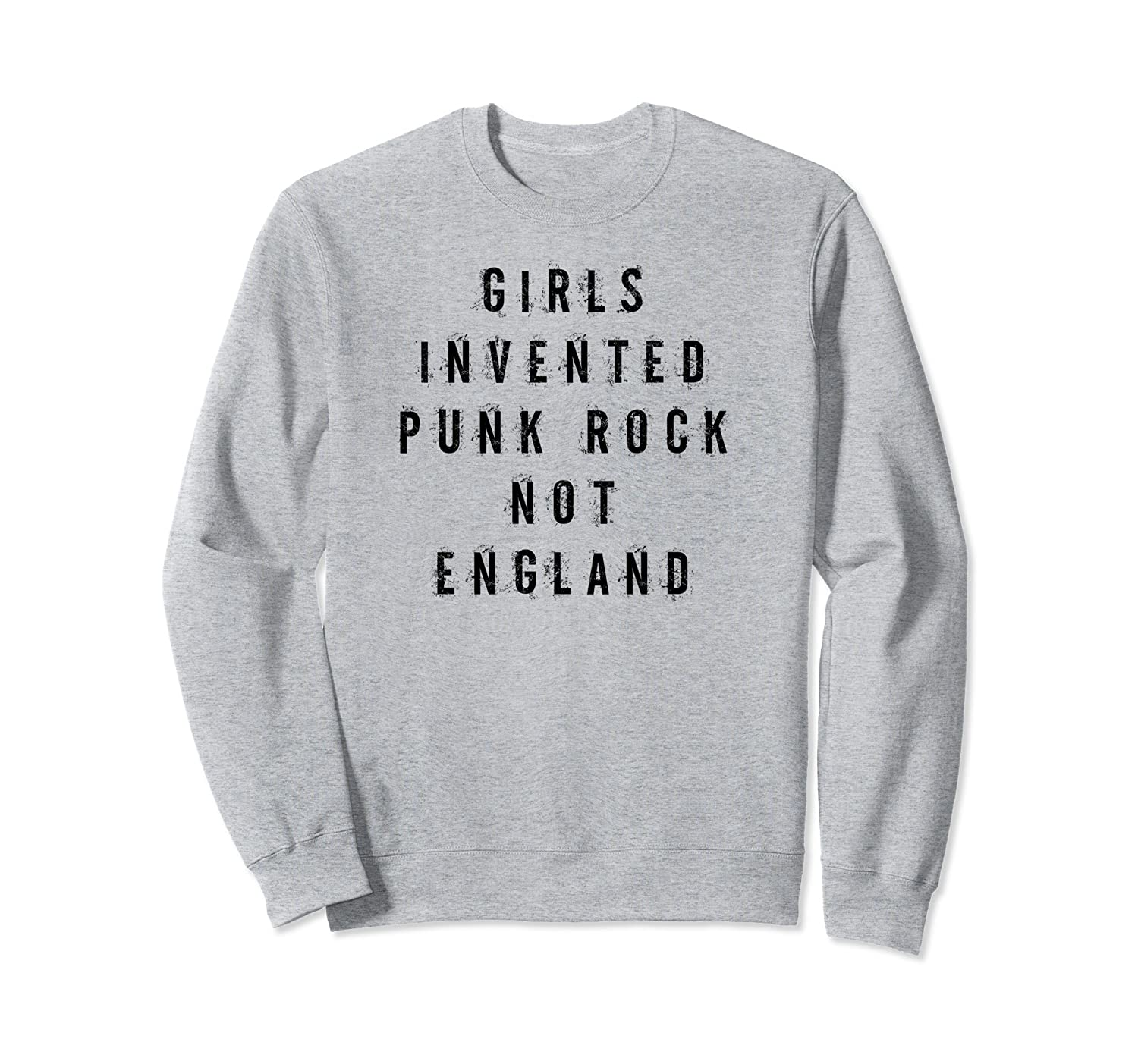 girls invented punk rock not england sweatshirt anz anztshirt. Black Bedroom Furniture Sets. Home Design Ideas