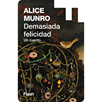 Demasiada felicidad (Flash Relatos) (Spanish Edition)