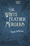 The White Feather Murders (Herringford and Watts Mysteries Book 3)