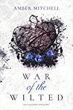 War of the Wilted (Garden of Thorns Series Book 2)