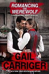 Romancing the Werewolf: A Supernatural Society Novella Kindle Edition