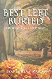 Best Left Buried (Darcy & Flora Cozy Mystery Book 3)