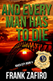 And Every Man Has To Die (River City Crime Novel Book 4)