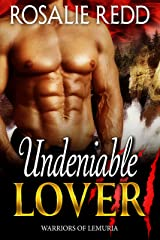 Undeniable Lover (Warriors of Lemuria Book 4) Kindle Edition