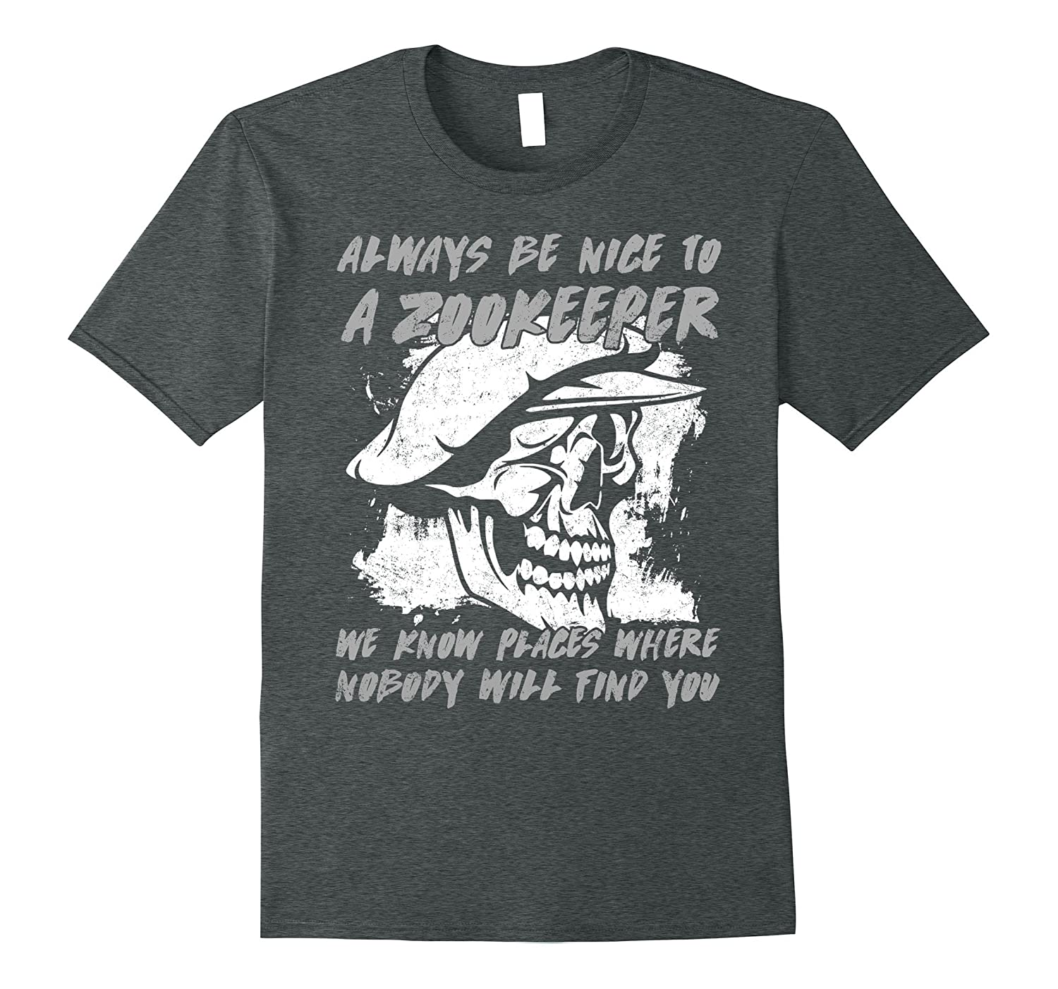 A Zookeeper Knows Places Where Nobody Will Find You T-shirt