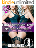 Futa European Tour (Aphrodite's Futa Magic 1): (A Futa-on-Futa, Gender Swap, BDSM, Public Erotica)