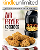 Air Fryer Cookbook: 150 Healthy and Delicious Recipes for Your Brand New Air Fryer