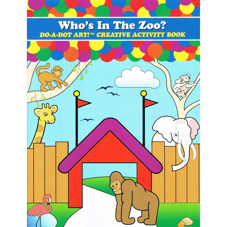 Amazon.com: Do-A-Dot Creative Activity Who\'s In The Zoo? Art Book