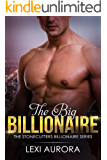 The Big Billionaire: A Bad Boy, Boss Romance (The Stonecutters Billionaires)