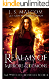 Realms of Mirrors and Demons: Fae Witch Chronicles Book 4