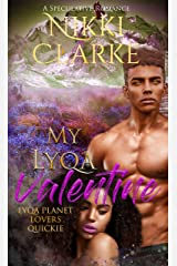 My Lyqa Valentine: Lyqa Planet Lovers Quickie Kindle Edition