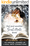 SOUL MATES: Not Just Another Soul Mate Book: SELF HELP: