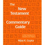 The New Testament Commentary Guide: A Brief Handbook for Students and Pastors