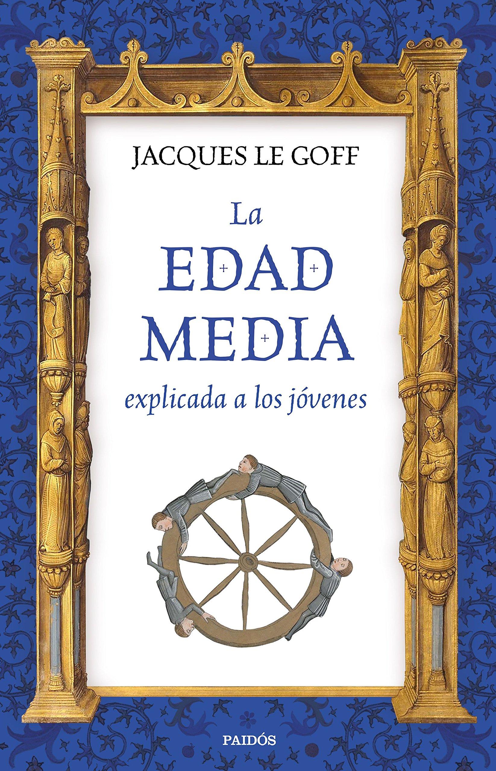 La Edad Media explicada a los jóvenes (Contextos) Tapa blanda – 4 abr 2017 Jacques Le Goff Jordi Terré Ediciones Paidós 8449333318