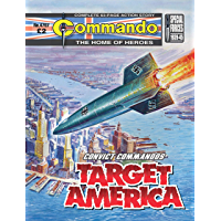 Commando #4707: Convict Commandos: Target America (English Edition)