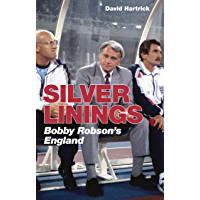 Silver Linings: Bobby Robson's England