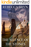 THE SILENCE OF THE STONES: Will the secrets written in the stones destroy a young woman's world? The runes are cast. Who will die?