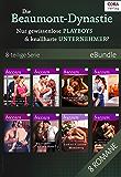 Die Beaumont-Dynastie - Nur gewissenlose Playboys & knallharte Unternehmer? (8-teilige Serie) (eBundles)
