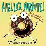 Hello, Arnie!: An Arnie the Doughnut Story (The Adventures of Arnie the Doughnut, 5)
