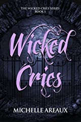 Wicked Cries (The Wicked Cries Series Book 1) Kindle Edition