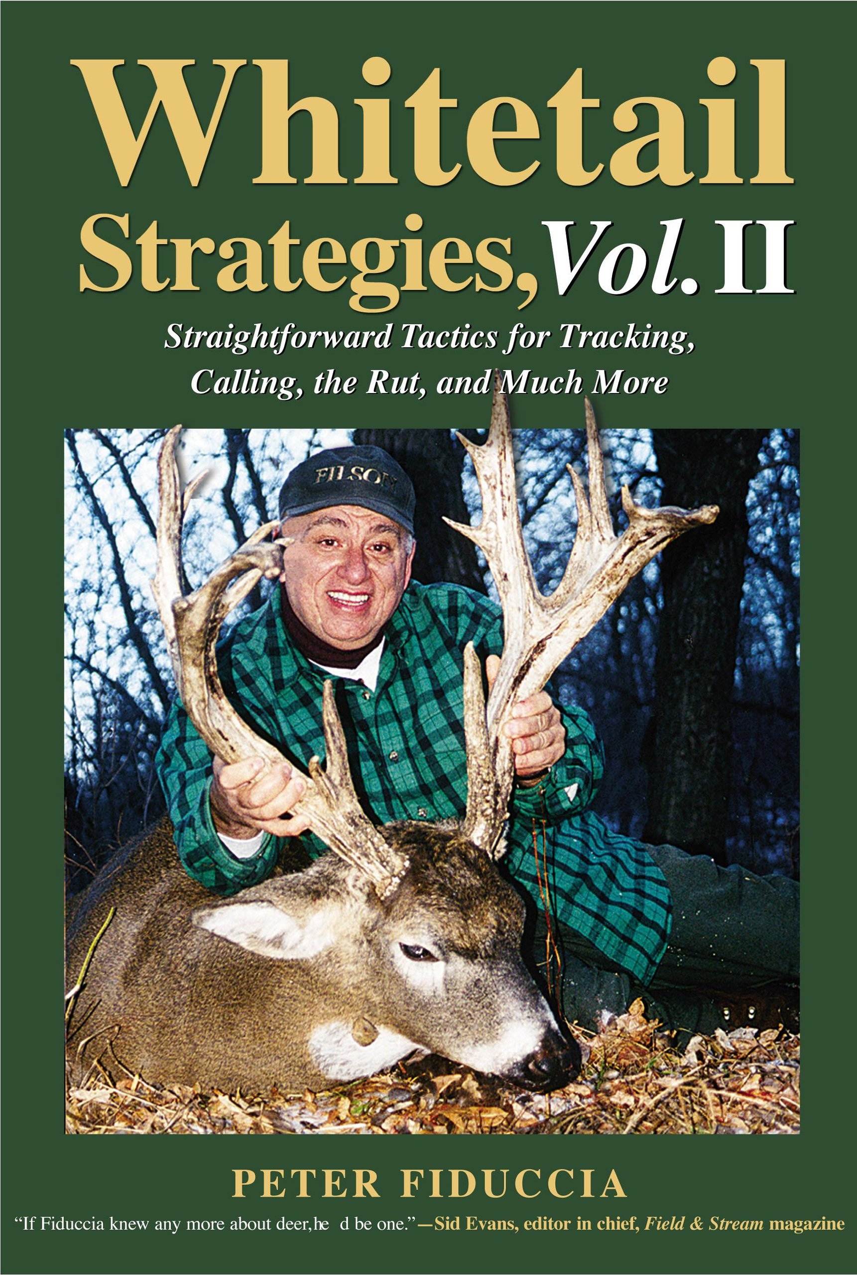 Whitetail Strategies, Vol. II: Straightforward Tactics for Tracking, Calling, the Rut, and Much More pdf