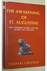 The awakening of St. Augustine: The Anderson family and the oldest city, 1821-1924 Hardcover