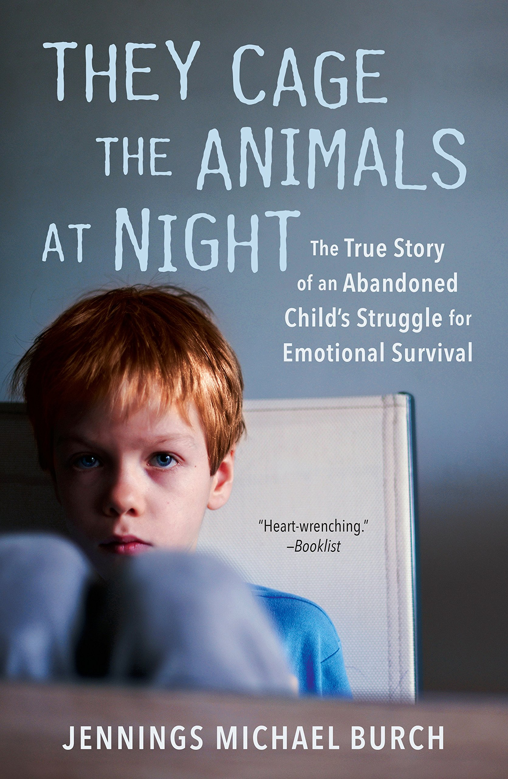 They Cage The Animals At Night  The True Story Of An Abandoned Child's Struggle For Emotional Survival  Signet   English Edition