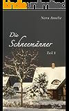 Die Schneemänner 1 – Dinner for three. (German Edition)
