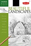 Beautiful Landscapes: Discover your inner artist as you explore the basic theories and techniques of pencil drawing (Drawing Made Easy)