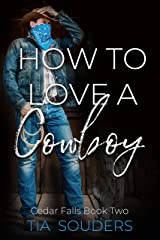 How To Love a Cowboy: A Montgomery Brothers Novel (Cedar Falls Book 2) Kindle Edition