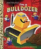 I'm a Bulldozer (Little Golden Book)