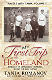 My First Trip to The Homeland: In Search of Abandoned Treasures Behind the Iron Curtain (Travels with Tania Book 1)