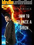 How to Silence a Siren (Bedlam in Bethlehem Book 6)