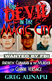 The Devil in the Magic City: Andrew Cunanan & the Murder of Gianni Versace