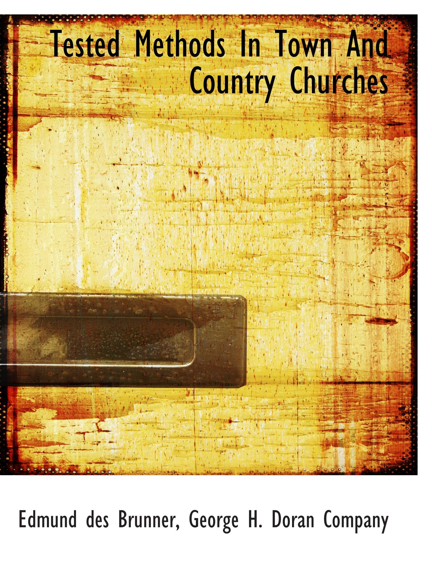 Download Tested Methods In Town And Country Churches PDF