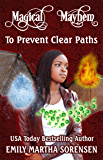 To Prevent Clear Paths (Magical Mayhem Book 3)
