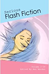 Serious Flash Fiction: Volume 4 Kindle Edition
