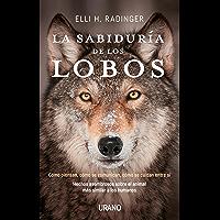 La sabiduría de los lobos (Crecimiento personal) (Spanish Edition)