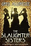 A Slaughter Sisters Adventure #1: When the Dead Walk the Earth (A Brandywine Mini Adventure)