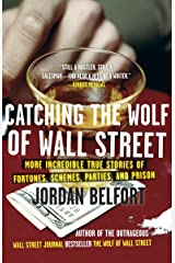 Catching the Wolf of Wall Street: More Incredible True Stories of Fortunes, Schemes, Parties, and Prison Paperback