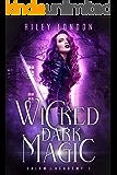 Wicked Dark Magic: A Paranormal Academy Romance (Salem Academy Book 2)
