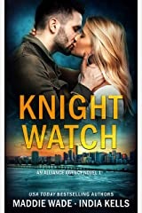 Knight Watch (An Alliance Agency Novel Book 1) Kindle Edition