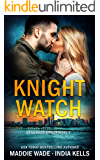 Knight Watch (An Alliance Agency Novel Book 1)