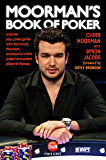 Moorman's Book of Poker: Improve your poker game with Moorman1, the most successful online poker tournament player in history (English Edition)