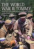 World War II Tommy: British Army Uniforms, European Theatre 1939-45
