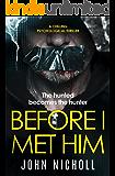 Before I Met Him: a chilling psychological thriller
