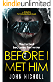 Before I Met Him: a chilling psychological thriller