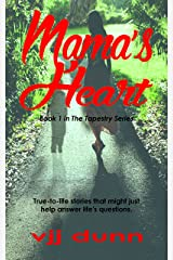 Mama's Heart: A true to life story of tragedy and hope (Tapestry Book 1) Kindle Edition