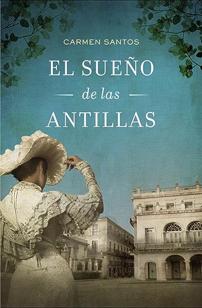 El sueño de las Antillas eBook: Santos, Carmen: Amazon.es: Tienda Kindle