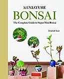 Miniature Bonsai: The Complete Guide to Super-Mini Bonsai